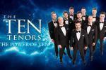 The Ten Tenors: The Power of Ten