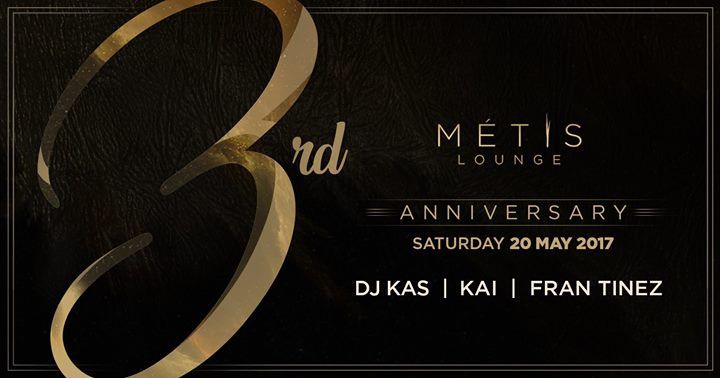 MÉTIS Lounge 3rd Anniversary Party!
