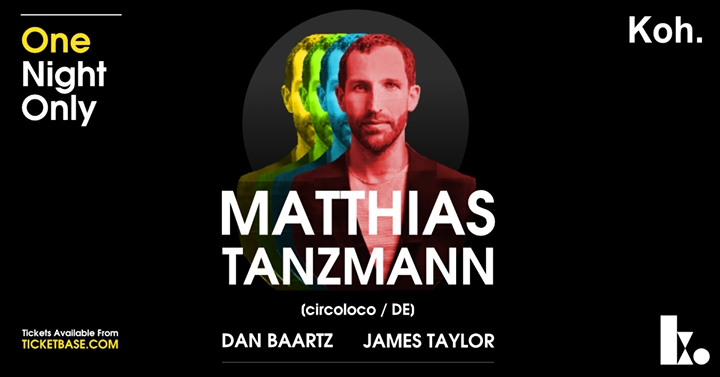 One Night Only - Matthias Tanzmann (Circoloco / DE)