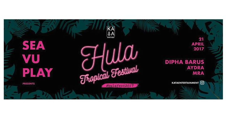 Sea Vu Play presents: Hula Tropical Festival