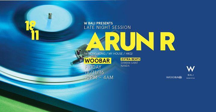 W Bali Presents Late Night Session ft Arun R