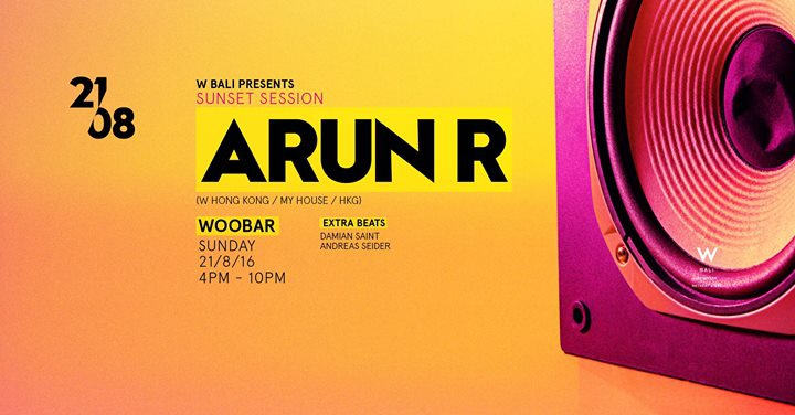 W Bali Presents Sunset Session feat Arun R