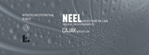 Interstellar Systems with Neel (Voices From The Lake) It