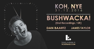 Koh. NYE presents Bushwacka!