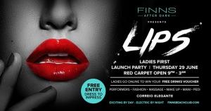 Finn's Presents LIPS Launch Party