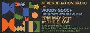 Reverberation Radio Live X Woody Gooch Exhibition Opening