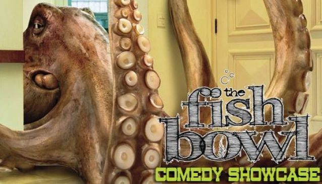the Fish Bowl Comedy Show