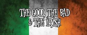 Cosmic Comedy : The Good, The Bad & The Irish