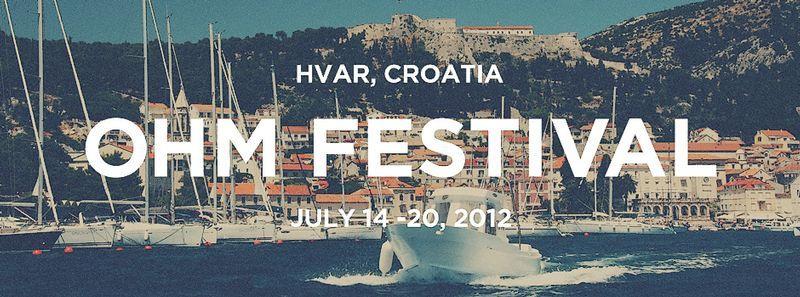 OHM Festival - Hvar, Croatia