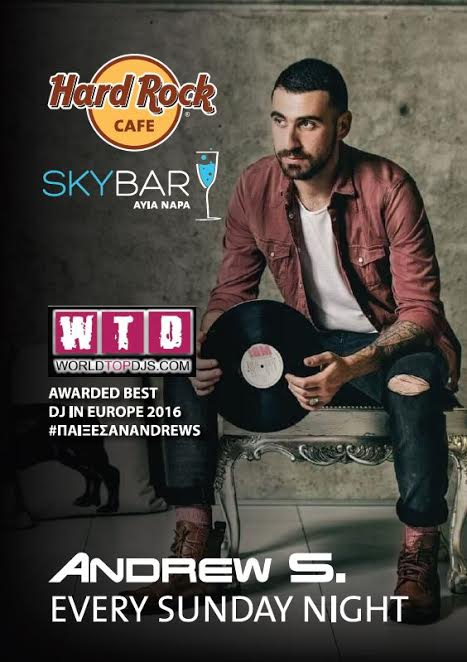 Europe's Top Dj Andrew S every Sunday night at Skybar at Hard Rock Cafe Ayia Napa
