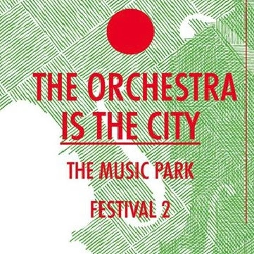 THE ORCHESTRA IS THE CITY: THE MUSIC PARK