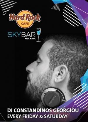 Dj Constantinos Georgiou every Friday and Saturday at Skybar at Hard Rock Cafe Ayia Napa