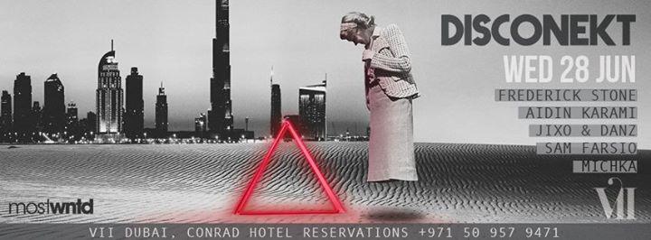 Disconekt at Vii Dubai Season Opening Wed 28 June 2017