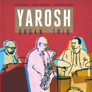 YAROSH ORGAN TRIO - Jazz Concert