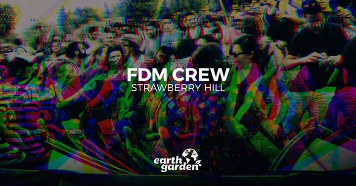 Earth Garden - FDM CREW Take Over!