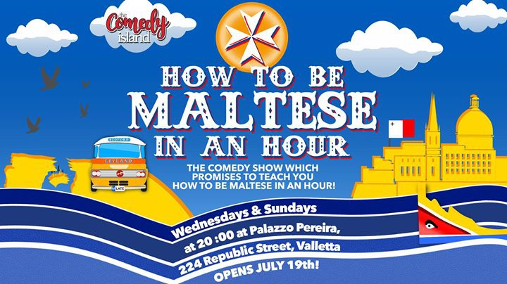 How To Be Maltese in an Hour: The Comedy Island's World Premier!