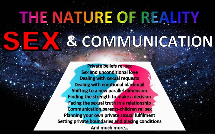 The Nature of Reality - Sex & Communication
