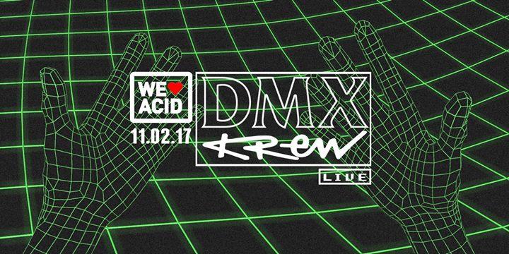 We Love Acid - DMX Krew LIVE!