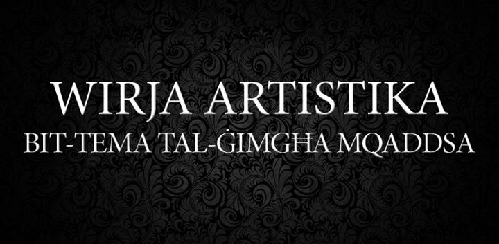 Wirja Artistika bit-Tema tal-? imgħa Mqaddsa