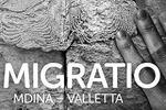 Migratio: Mdina – Valletta