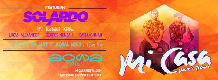 Mi Casa presents: Solardo / 25.05.17 / Aqwa Mist