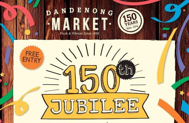 Dandenong Market 150th Jubilee