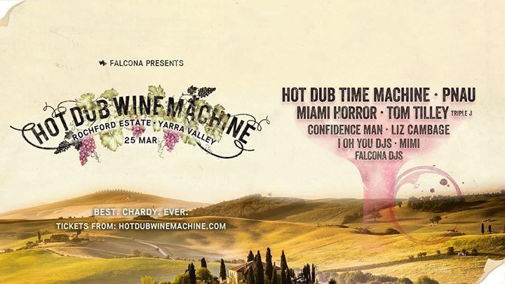Hot Dub Wine Machine   Yarra Valley - Sat 25 Mar