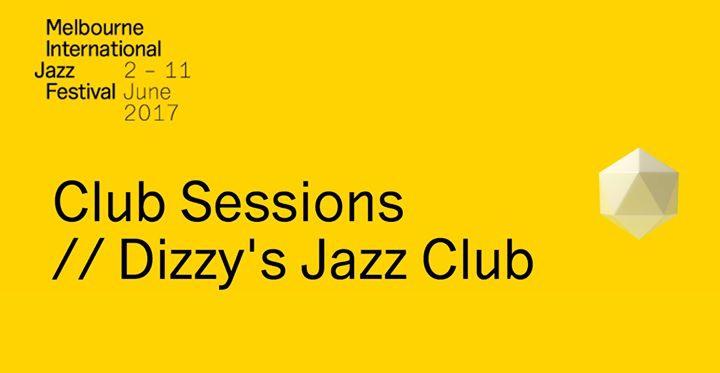 Melbourne International Jazz Festival Line up at Dizzy's