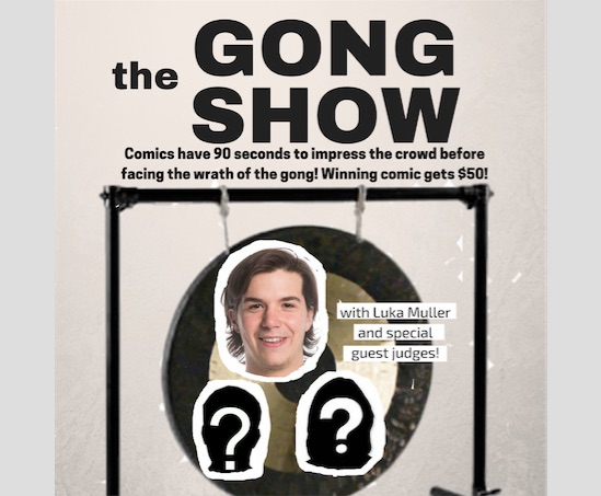 The Gong Show - $5 entry - $50 prize!