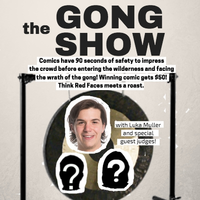 The Gong Show - FREE ENTRY - $50 PRIZE!