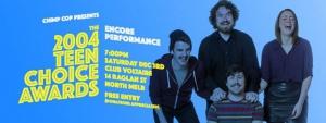 Chimp Cop presents 2004 Teen Choice Awards Encore Performance