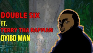 Oyibo Man - Double Six FT. Terry Tha Rapman