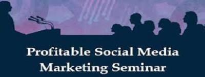 Profitable Social Media Marketing Seminar