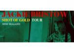Jackie Bristow 'Shot of Gold' NZ Tour