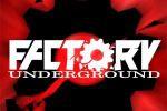 Factory Underground
