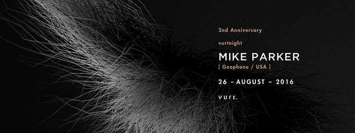 2nd Anniversary - vurtnight with Mike Parker (Geophone/USA)