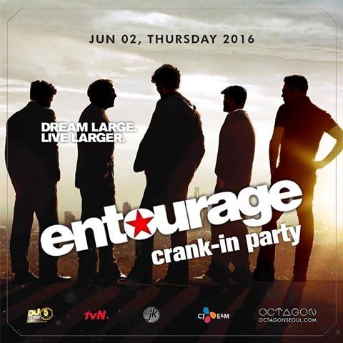 ENTOURAGE CRANK-IN PARTY