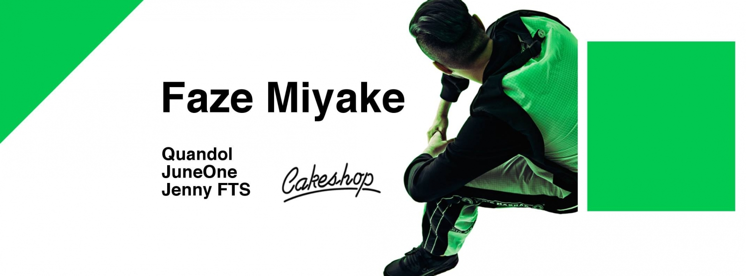 Faze Miyake (Woofer Music/London) at Cakeshop
