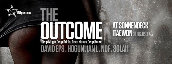 ISO presents: The Outcome