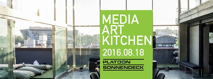 Media Art Kitchen / Platoon Sonnendeck