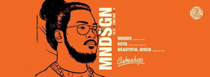 MNDSGN live set( Stones Throw/ USA) at Cakeshop