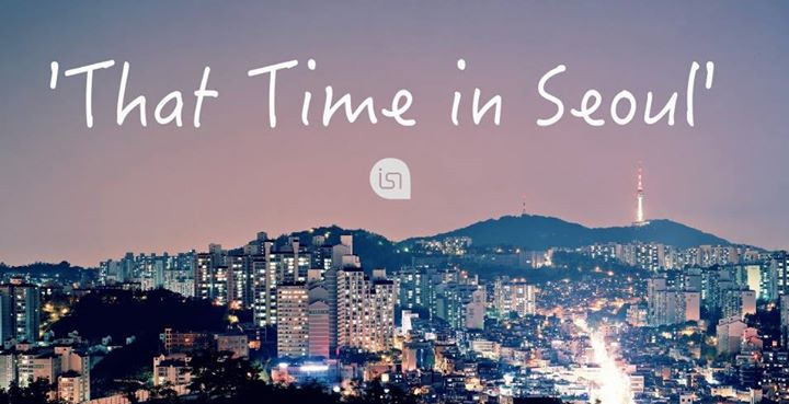 Semester Closing Party 'That Time in Seoul' Presented by ISN