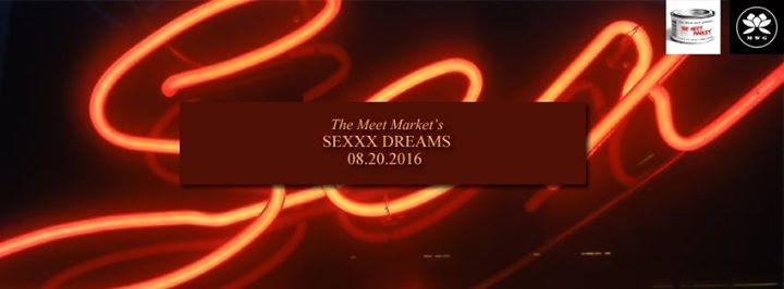 The Meet Market's SEXXX Dreams