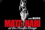MATA HARI at the Moulin Rouge