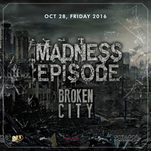 Broken City @ Madness Episode