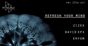 Refresh Your Mind at Beton Brut