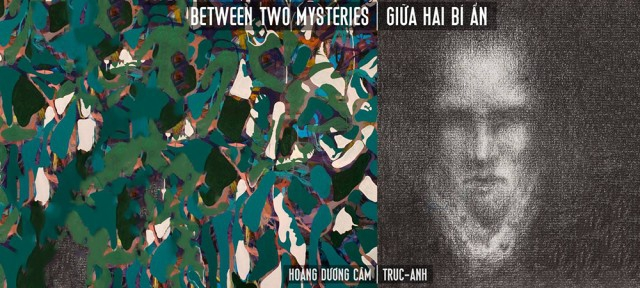 Exhibition 'Between Two Mysteries' By Hoang Duong Cam And Truc Anh