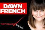 Dawn French: 30 Million Minutes
