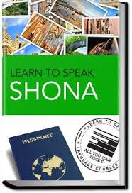 Learn To Speak Shona In Just 24 Hours.